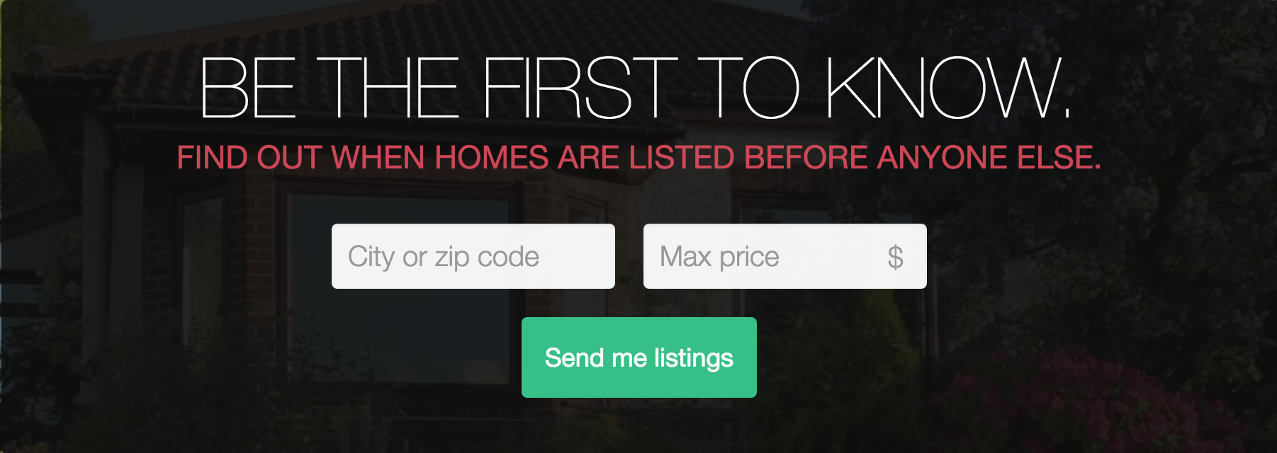 Be the first to know with real estate tools for buyers.